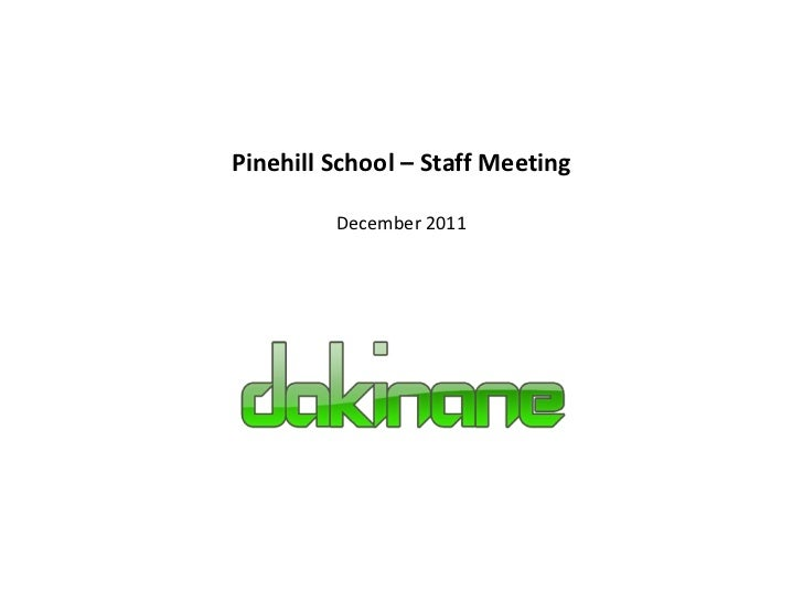 Pinehill School – Staff Meeting December 2011