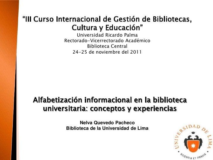 """""""III Curso Internacional de Gestión de Bibliotecas,                Cultura y Educación""""                 Universidad Ricard..."""