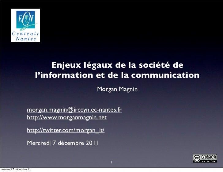 Enjeux légaux de la société de                         l'information et de la communication                               ...