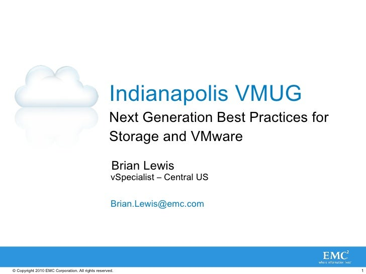 Indianapolis VMUG Next Generation Best Practices for Storage and VMware Brian Lewis vSpecialist – Central US [email_address]