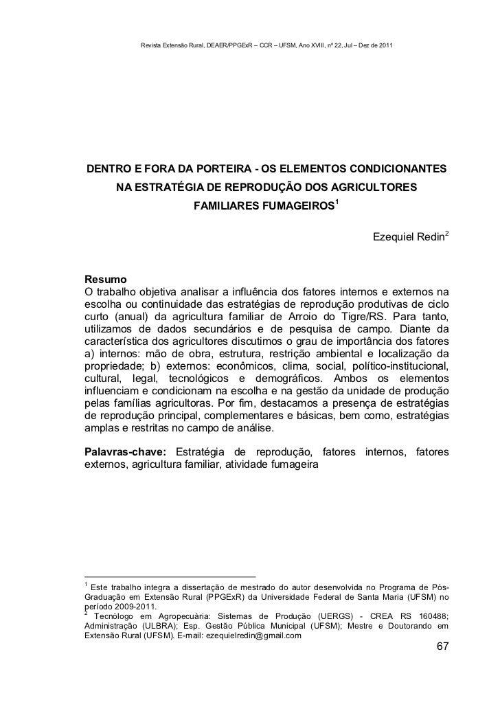 Revista Extensão Rural, DEAER/PPGExR – CCR – UFSM, Ano XVIII, nº 22, Jul – Dez de 2011DENTRO E FORA DA PORTEIRA - OS ELEME...