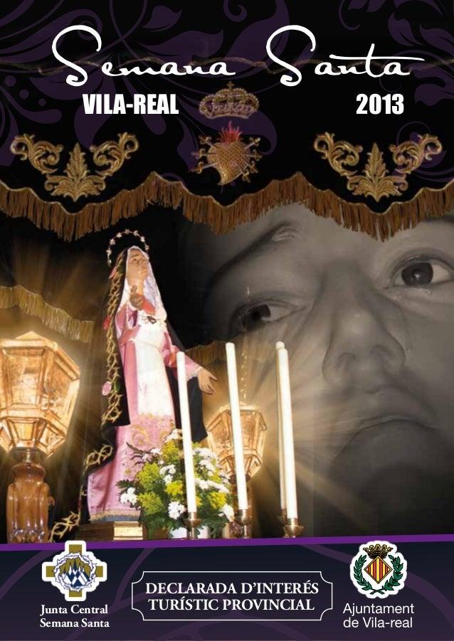 Semana Santa        VILA-REAL                     2013                DECLARADA D'INTERÉSJunta Central   TURÍSTIC PROVINCI...