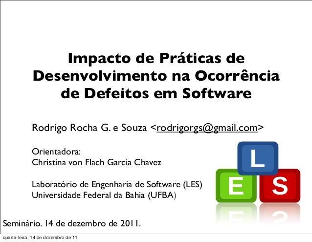 Impacto de Práticas de             Desenvolvimento na Ocorrência                de Defeitos em Software             Rodrig...