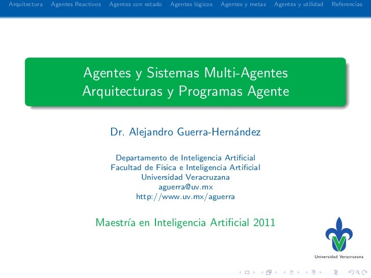 Arquitectura   Agentes Reactivos   Agentes con estado   Agentes l´gicos                                                   ...