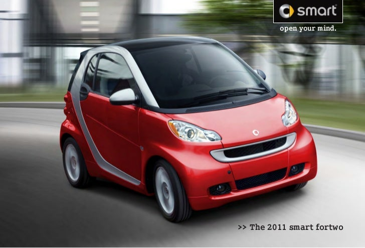 open your mind.>> The 2011 smart fortwo