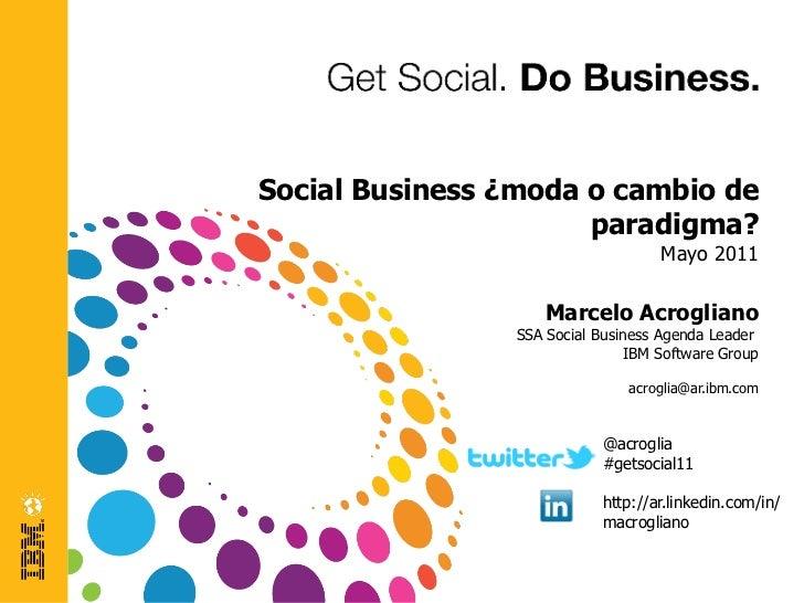Social Business ¿moda o cambio de                      paradigma?                                     Mayo 2011           ...