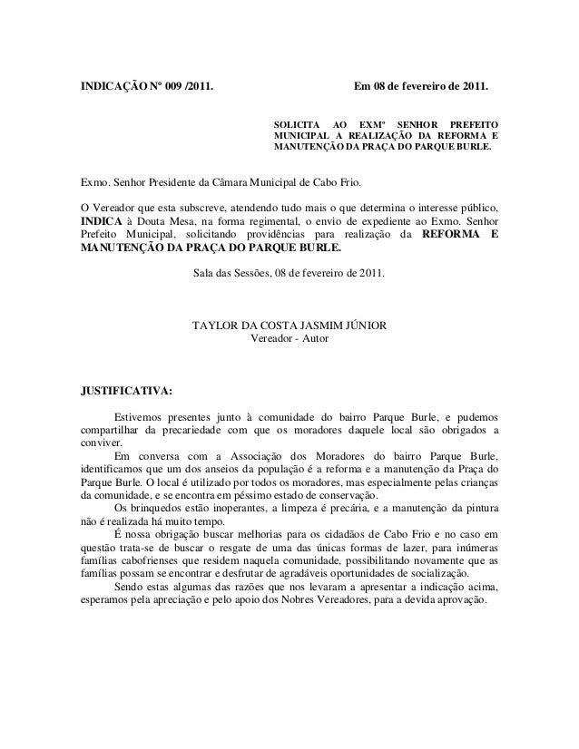INDICAÇÃO Nº 009 /2011.  Em 08 de fevereiro de 2011.  SOLICITA AO EXMº SENHOR PREFEITO MUNICIPAL A REALIZAÇÃO DA REFORMA E...