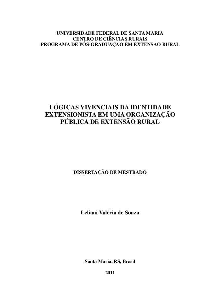 UNIVERSIDADE FEDERAL DE SANTA MARIA         CENTRO DE CIÊNCIAS RURAISPROGRAMA DE PÓS-GRADUAÇÃO EM EXTENSÃO RURAL  LÓGICAS ...