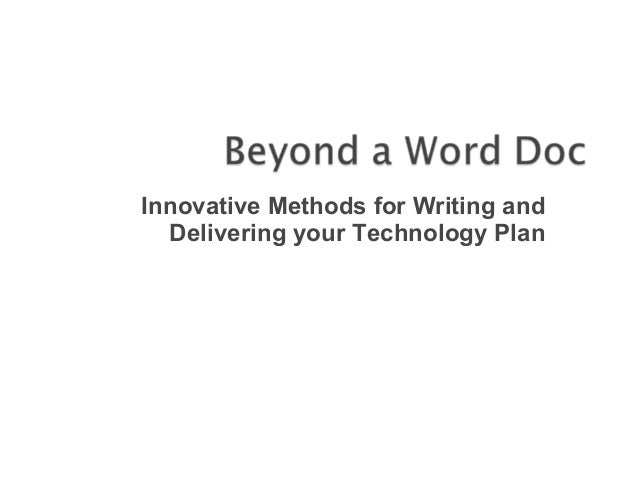 Innovative Methods for Writing and  Delivering your Technology Plan