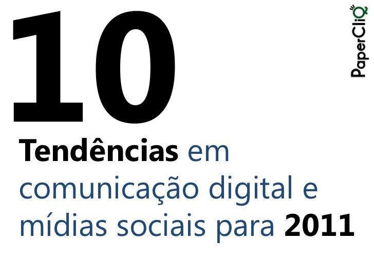 Tendências emcomunicação digital emídias sociais para 2011
