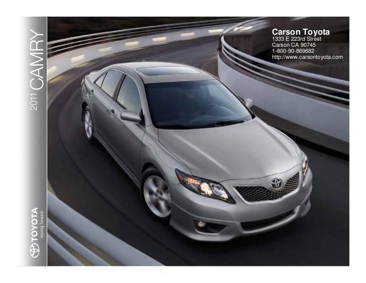 Carson ToyotaCAMRY   1333 E 223rd Street        Carson CA 90745        1-800-90-869682        http://www.carsontoyota.com2...