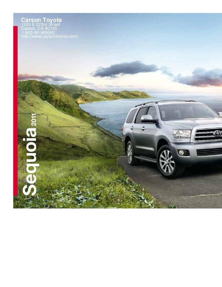 Carson Toyota1333 E 223rd StreetCarson, CA 907451-800-90-869682http://www.carsontoyota.com/     2011 Sequoia