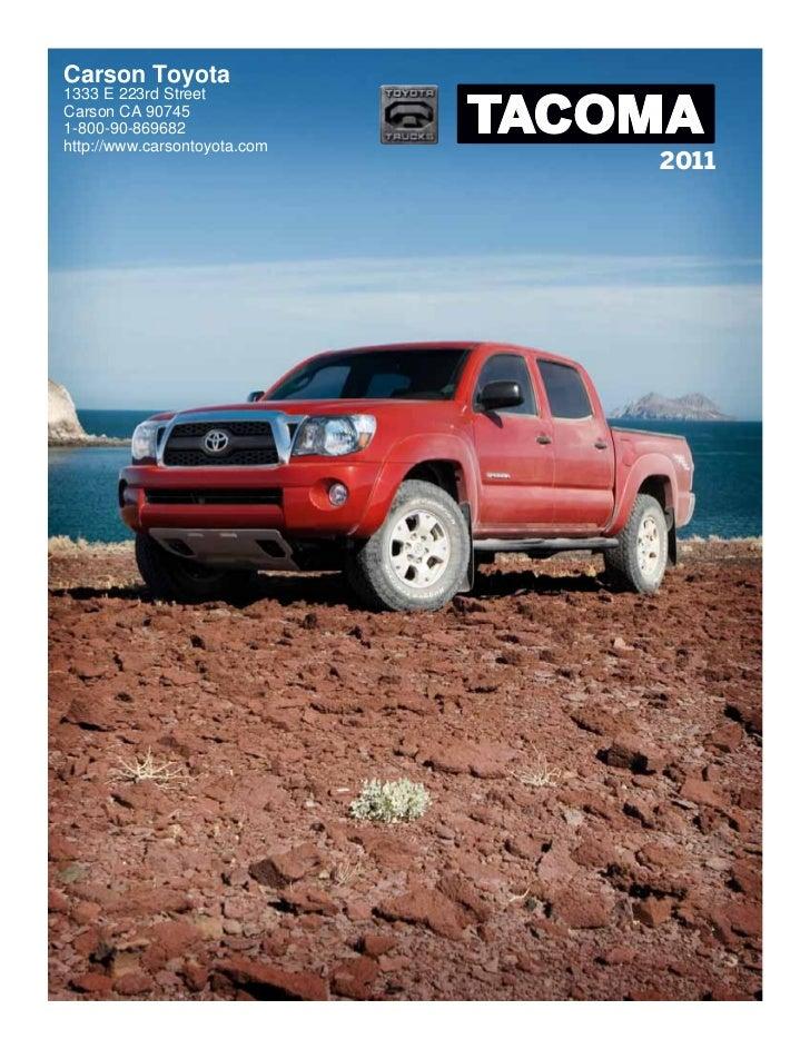 Carson Toyota1333 E 223rd StreetCarson CA 907451-800-90-869682http://www.carsontoyota.com                              2011