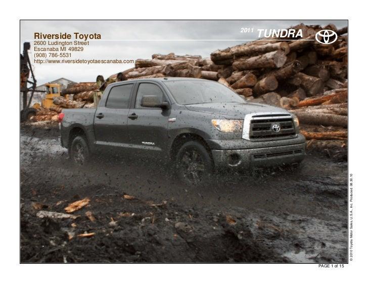 2011Riverside Toyota                                TUNDRA2600 Ludington StreetEscanaba MI 49829(908) 786-5531http://www.r...