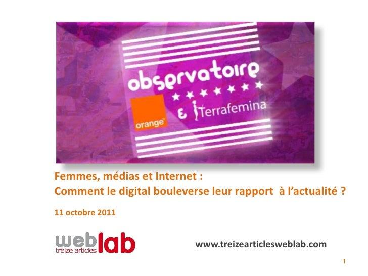 Femmes, médias et Internet :Comment le digital bouleverse leur rapport à l'actualité ?11 octobre 2011                     ...