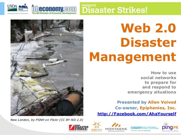 Web 2.0 Disaster Management<br />How to use <br />social networks <br />to prepare for <br />and respond to <br />emergenc...