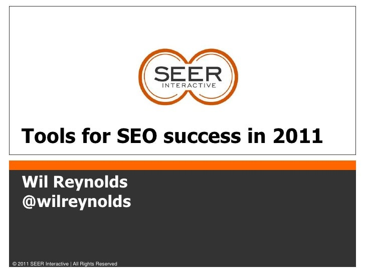 SEO tools for 2011 - Wil Reynolds