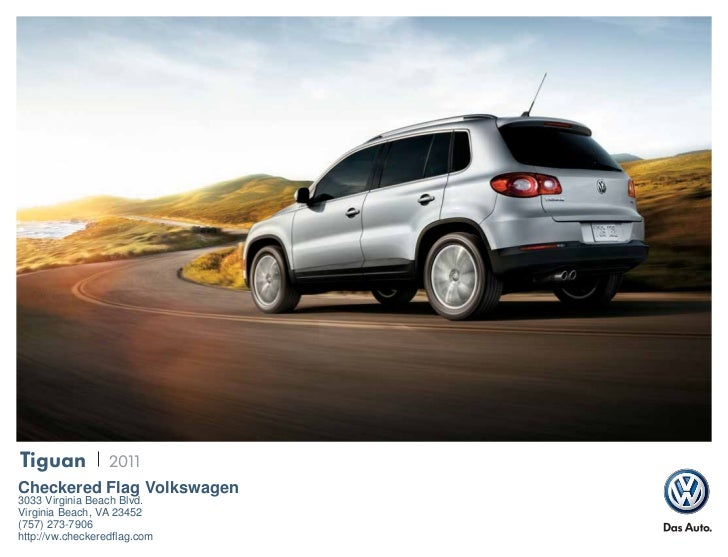 Tiguan            2011Checkered Flag Volkswagen3033 Virginia Beach Blvd.Virginia Beach, VA 23452(757) 273-7906http://vw.ch...