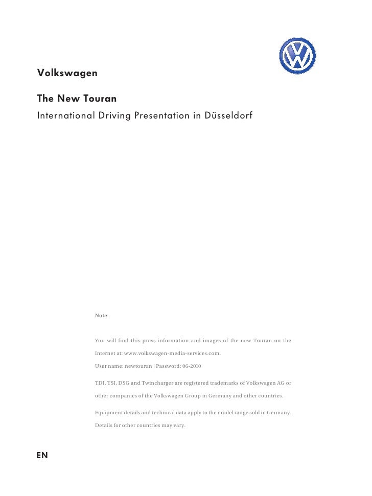Volkswagen  The New Touran International Driving Presentation in Düsseldorf                 Note:                You will ...