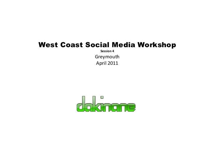 West Coast Social Media Workshop Session 4 Greymouth April 2011
