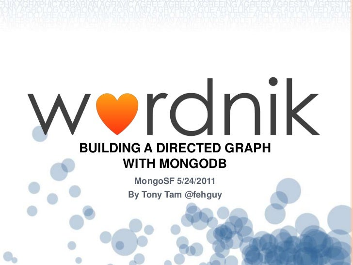 Building A directed graph with mongodb<br />MongoSF 5/24/2011<br />By Tony Tam @fehguy<br />