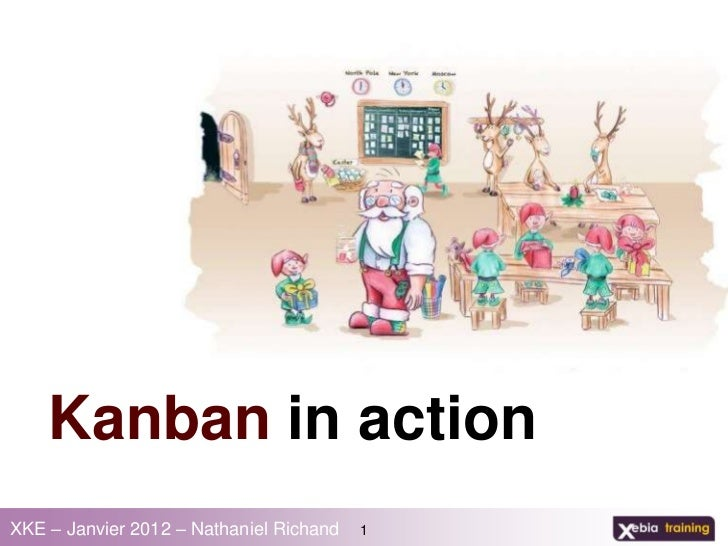 Kanban in actionXKE – Janvier 2012 – Nathaniel Richand   1