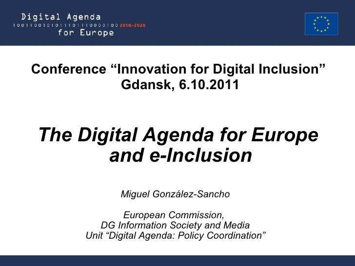 "Miguel González-Sancho European Commission,  DG Information Society and Media Unit ""Digital Agenda: Policy Coordination"" T..."