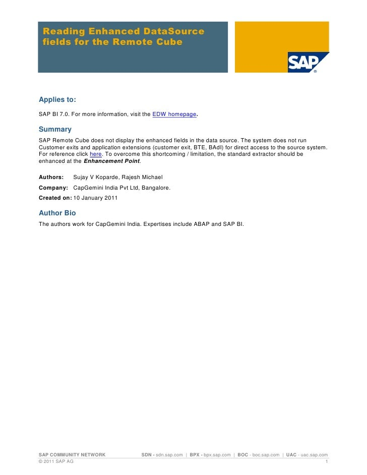 Reading Enhanced DataSource fields for the Remote CubeApplies to:SAP BI 7.0. For more information, visit the EDW homepage....