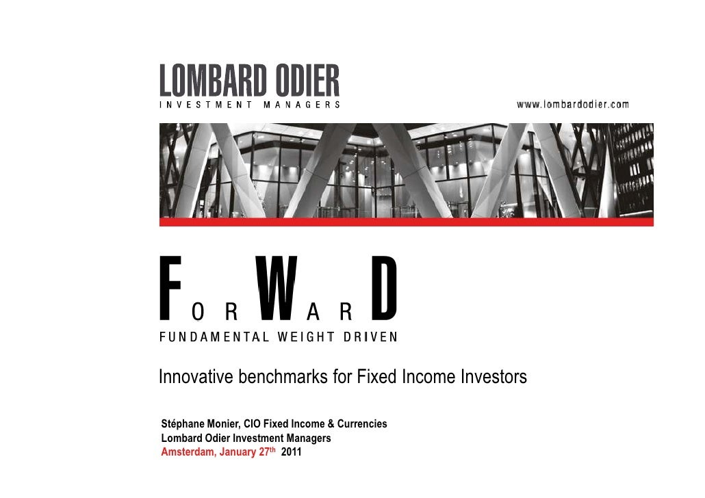 Innovative benchmarks for Fixed Income InvestorsStéphane Monier, CIO Fixed Income & CurrenciesLombard Odier Investment Man...