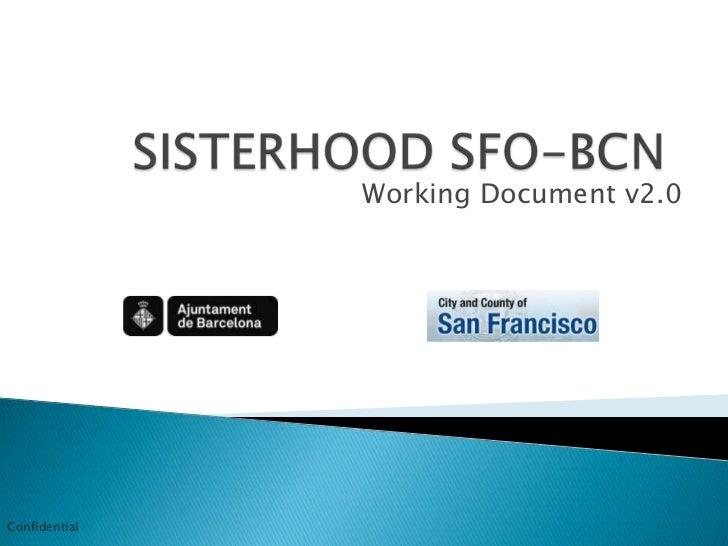 SISTERHOOD SFO-BCN<br />WorkingDocument v2.0<br />Confidential<br />
