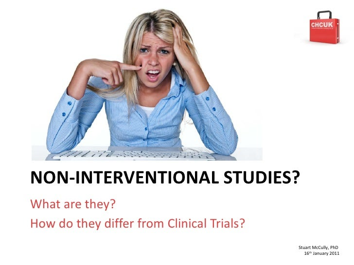 NON-INTERVENTIONAL STUDIES? What are they? How do they differ from Clinical Trials?                                       ...