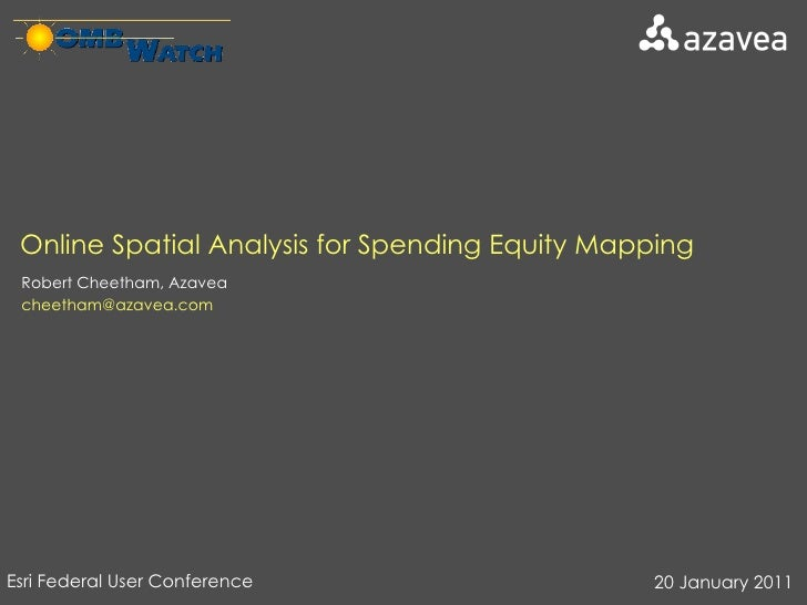 Robert Cheetham, Azavea [email_address] Online Spatial Analysis for Spending Equity Mapping Esri Federal User Conference  ...