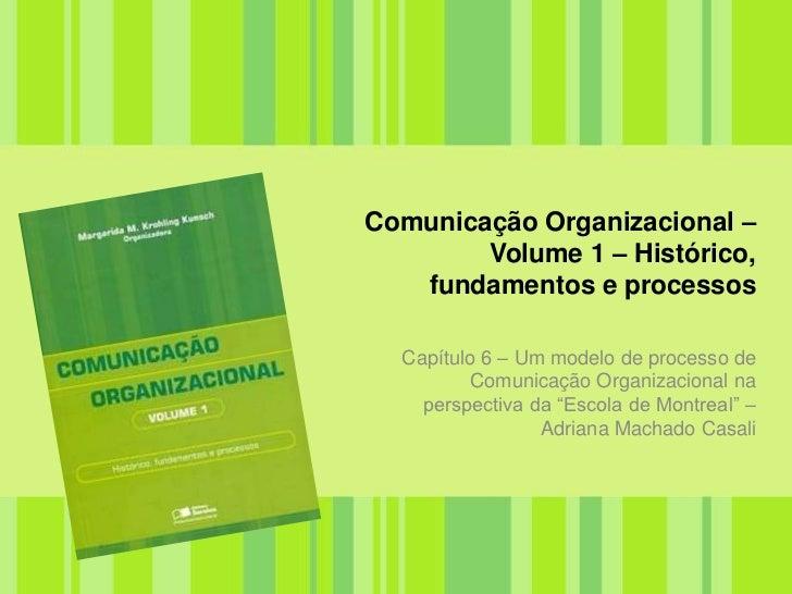 Comunicação Organizacional – Volume 1 – Histórico, fundamentos e processos<br />Capítulo 6 – Um modelo de processo de Comu...