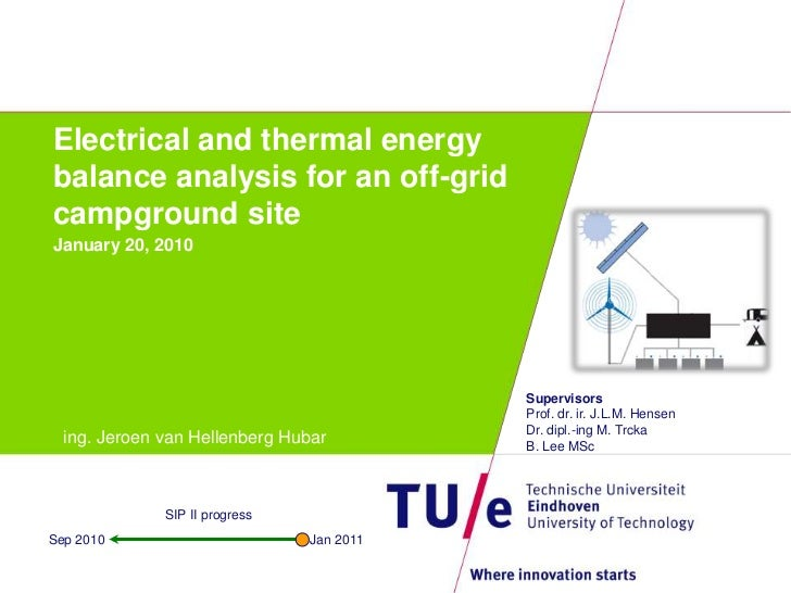 Electrical and thermal energy balance analysis for an off-grid campground site<br />January 20, 2010<br />Supervisors<br /...