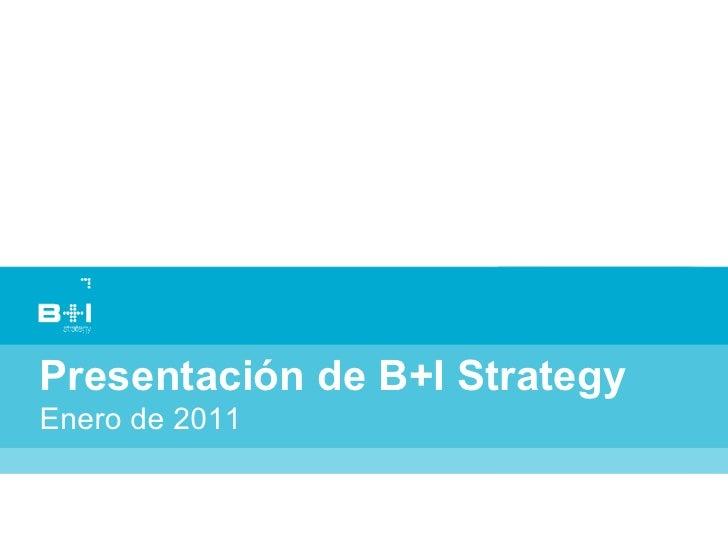 Presentación de B+I StrategyEnero de 2011