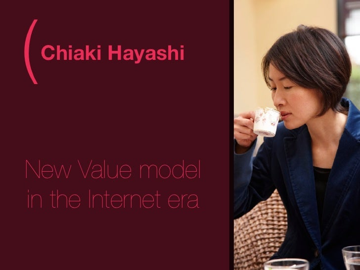 (   Chiaki Hayashi                      )New Value modelin the Internet era