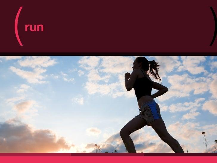 (   run          )