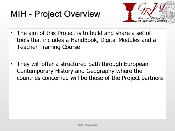 MIH - Project Overview <ul><li>The aim of this Project is to build and share a set of tools that includes a HandBook, Digi...