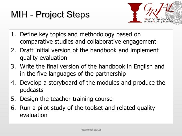 MIH - Project Steps <ul><li>Define key topics and methodology based on comparative studies and collaborative engagement </...