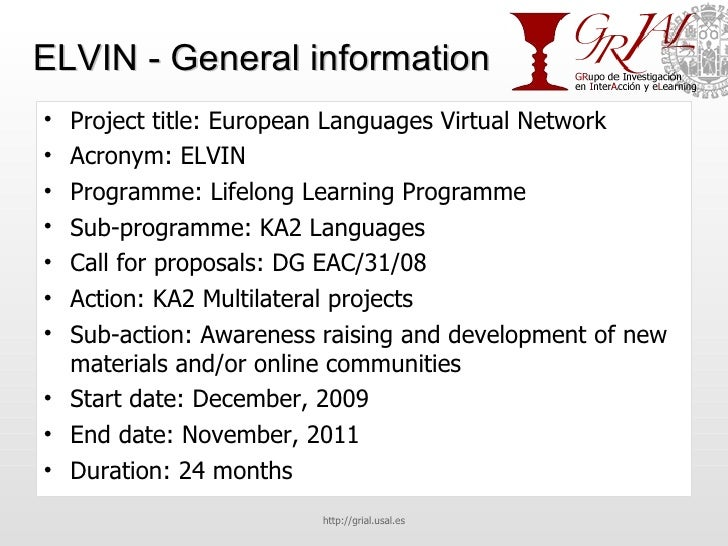 ELVIN - General information <ul><li>Project title: European Languages Virtual Network </li></ul><ul><li>Acronym: ELVIN </l...