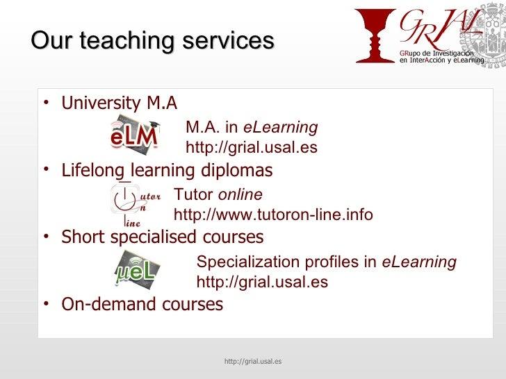 Our teaching services <ul><li>University M.A </li></ul><ul><li>Lifelong learning diplomas </li></ul><ul><li>Short speciali...