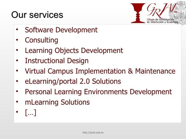 Our services <ul><li>Software Development </li></ul><ul><li>Consulting </li></ul><ul><li>Learning Objects Development </li...