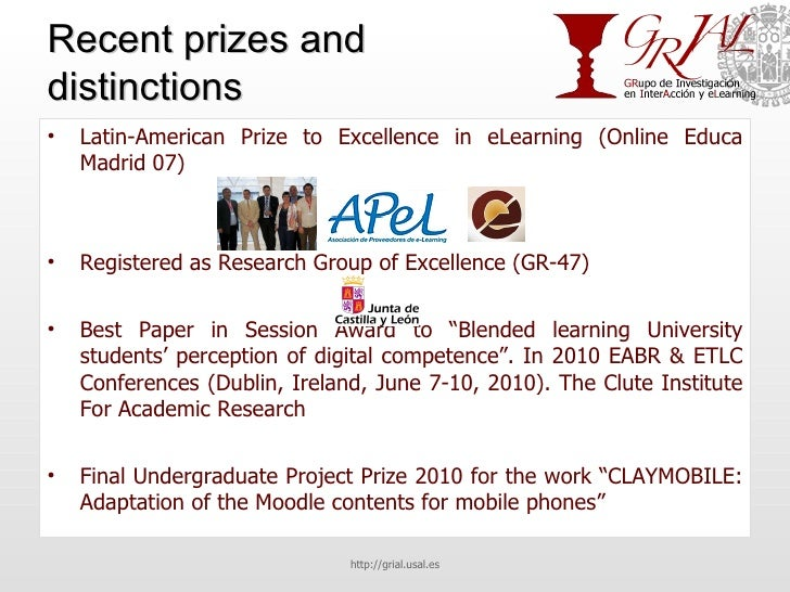 Recent prizes and distinctions <ul><li>Latin-American Prize to Excellence in eLearning (Online Educa Madrid 07) </li></ul>...