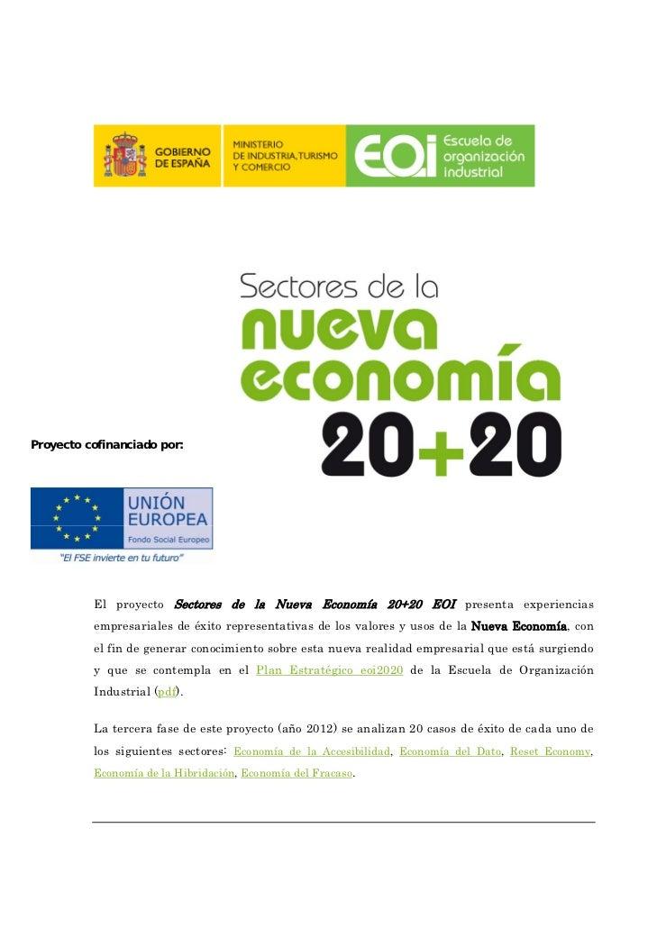 Proyecto cofinanciado por:          El proyecto Sectores de la Nueva Economía 20+20 EOI presenta experiencias          emp...