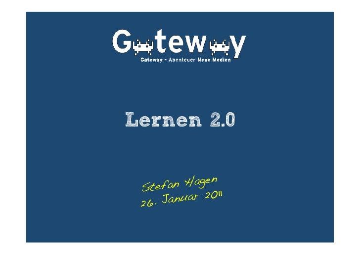 Lernen 2.0 Stefa n Hagen! 26. Jan uar 2011!