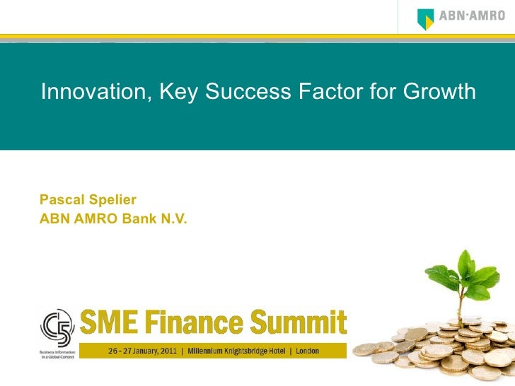 Innovation, Key Success Factor for Growth Pascal Spelier ABN AMRO Bank N.V.
