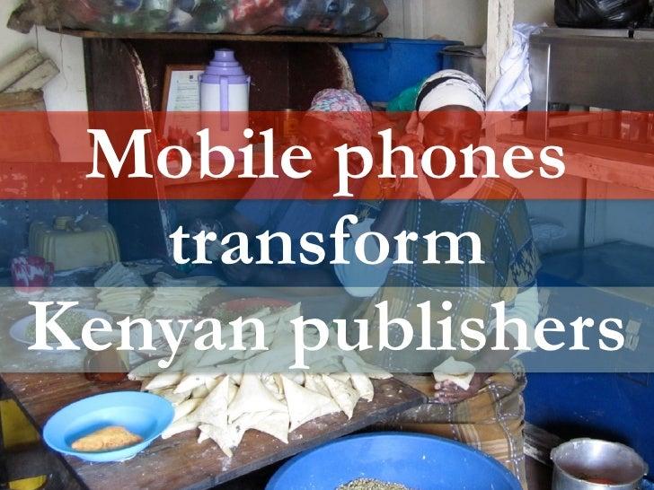 Mobile phones   transformKenyan publishers
