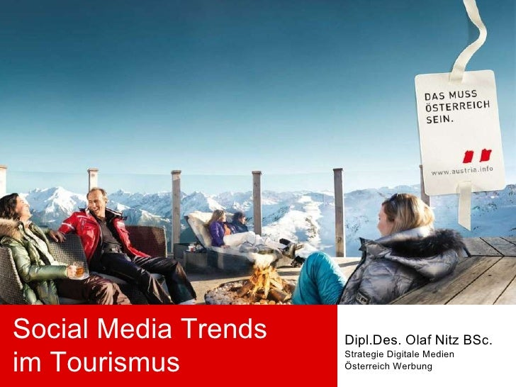 Social Media Trends  im Tourismus Dipl.Des. Olaf Nitz BSc. Strategie Digitale Medien Österreich Werbung