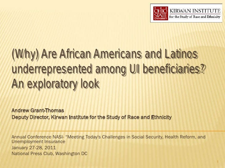 (Why) Are African Americans and Latinosunderrepresented among UI beneficiaries?An exploratory lookAndrew Grant-ThomasDeput...