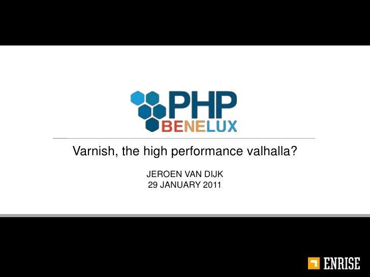 Varnish, the high performance valhalla?